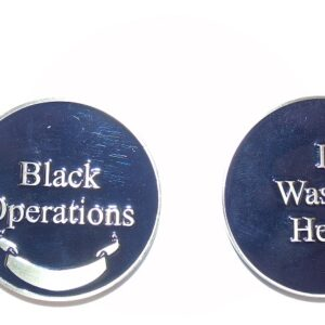 Black Ops - I wasn't here. Challenge Coin with Engraving area.