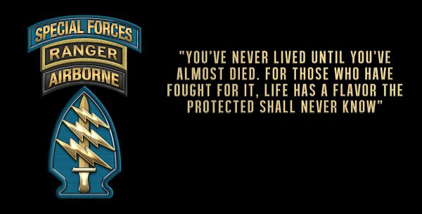 """Special Forces SSI with Ranger Tab """"You've never lived until you've almost died. Sign 18 x 9"""""""