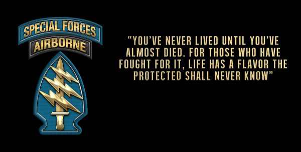 """Special Forces SSI """"You've never lived until you've almost died. Sign 18 x 9"""""""
